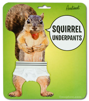 Squirrel Underpants!